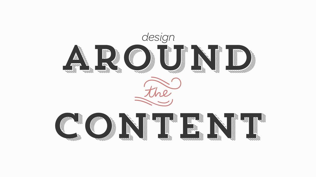 content content around around design U