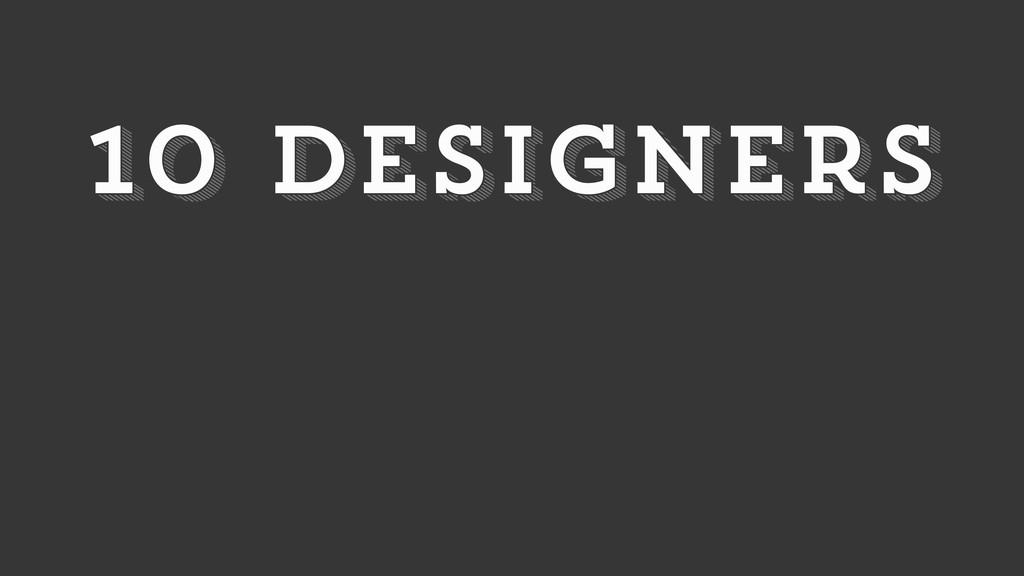 10 designers 10 designers