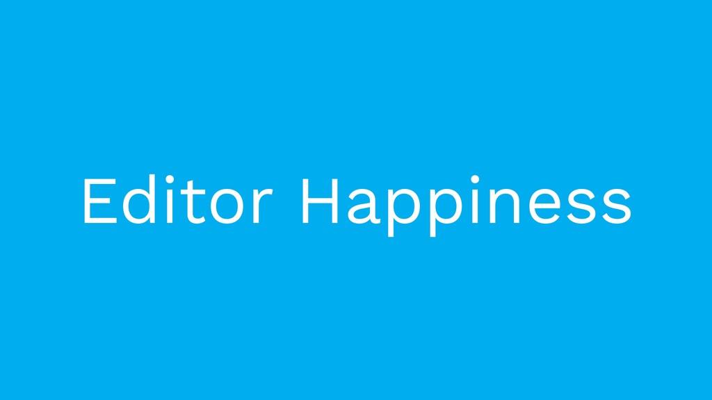 Editor Happiness