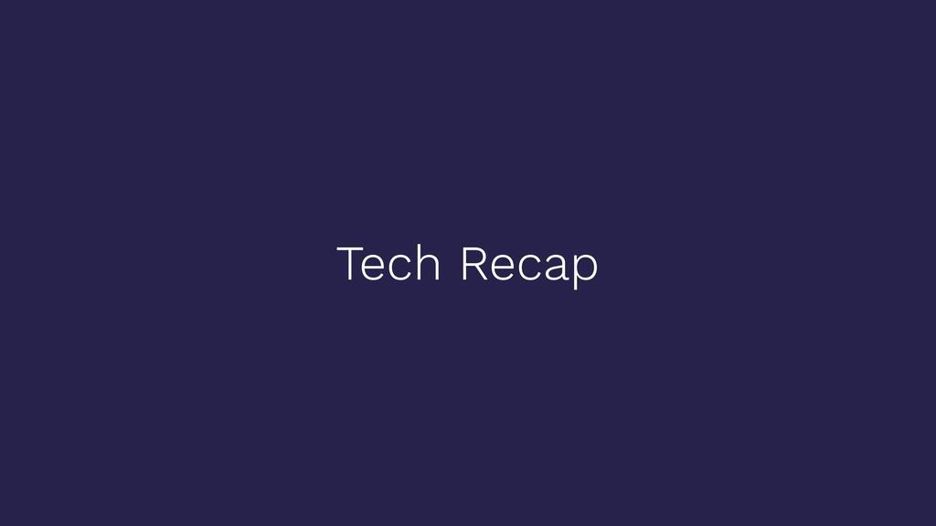 Tech Recap