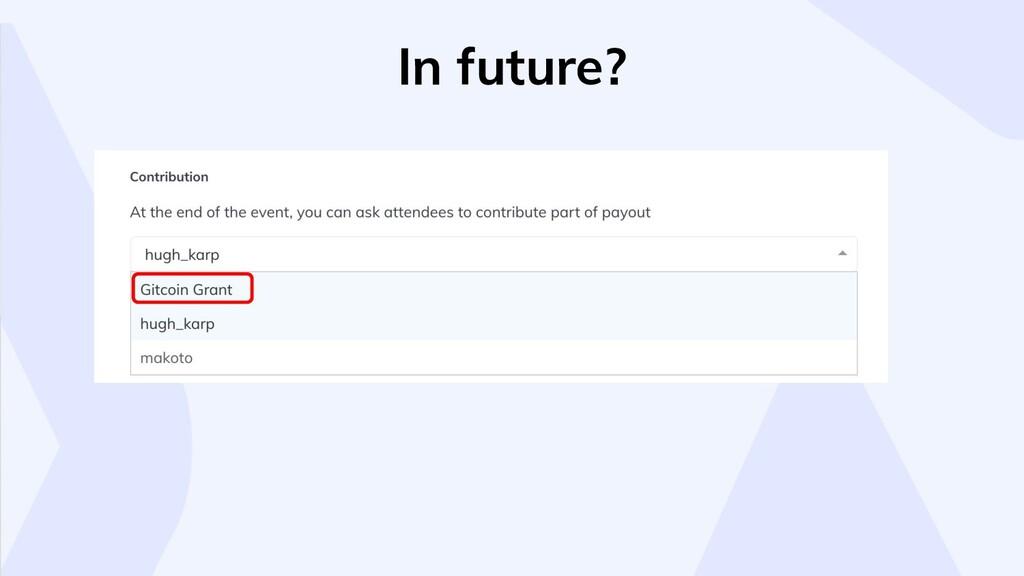 In future?