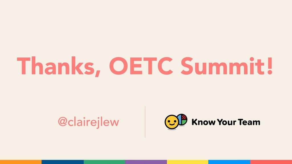 Thanks, OETC Summit! @clairejlew