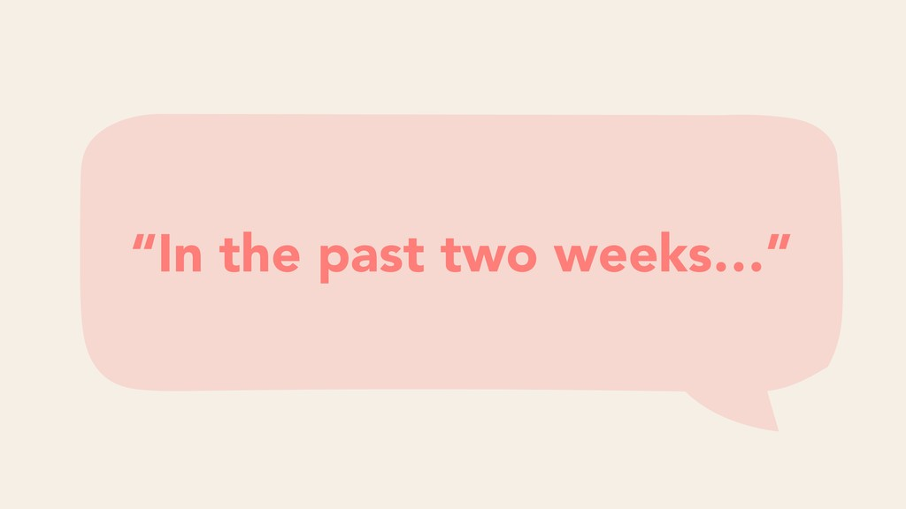 """In the past two weeks…"""