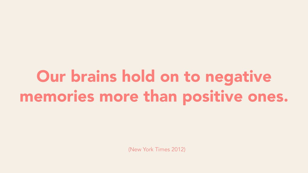 Our brains hold on to negative memories more th...