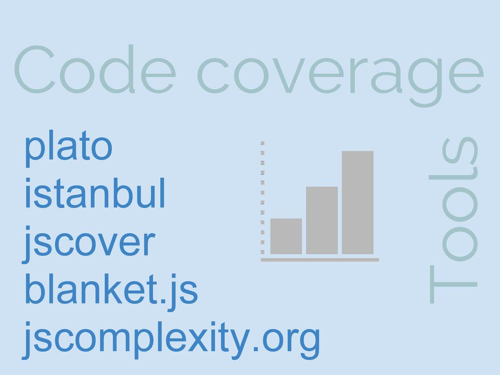 Code coverage plato istanbul jscover blanket.js...