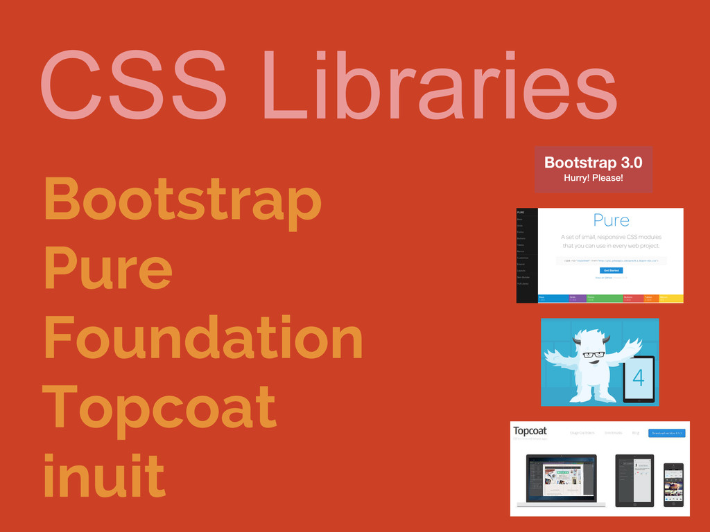 CSS Libraries Bootstrap Pure Foundation Topcoat...