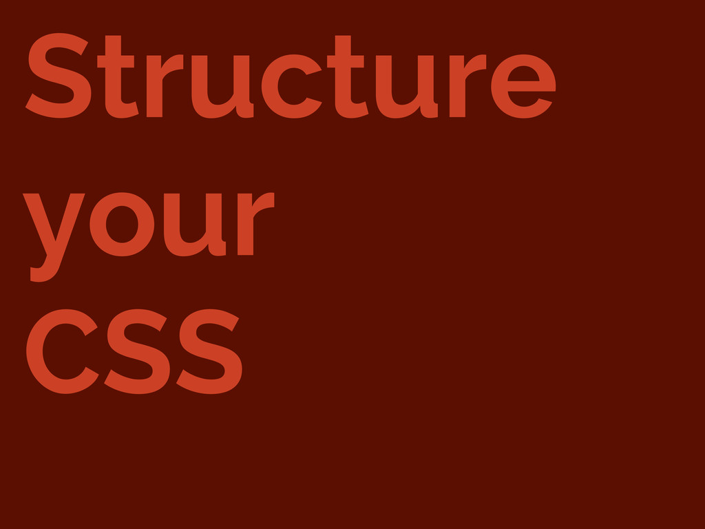 Structure your CSS