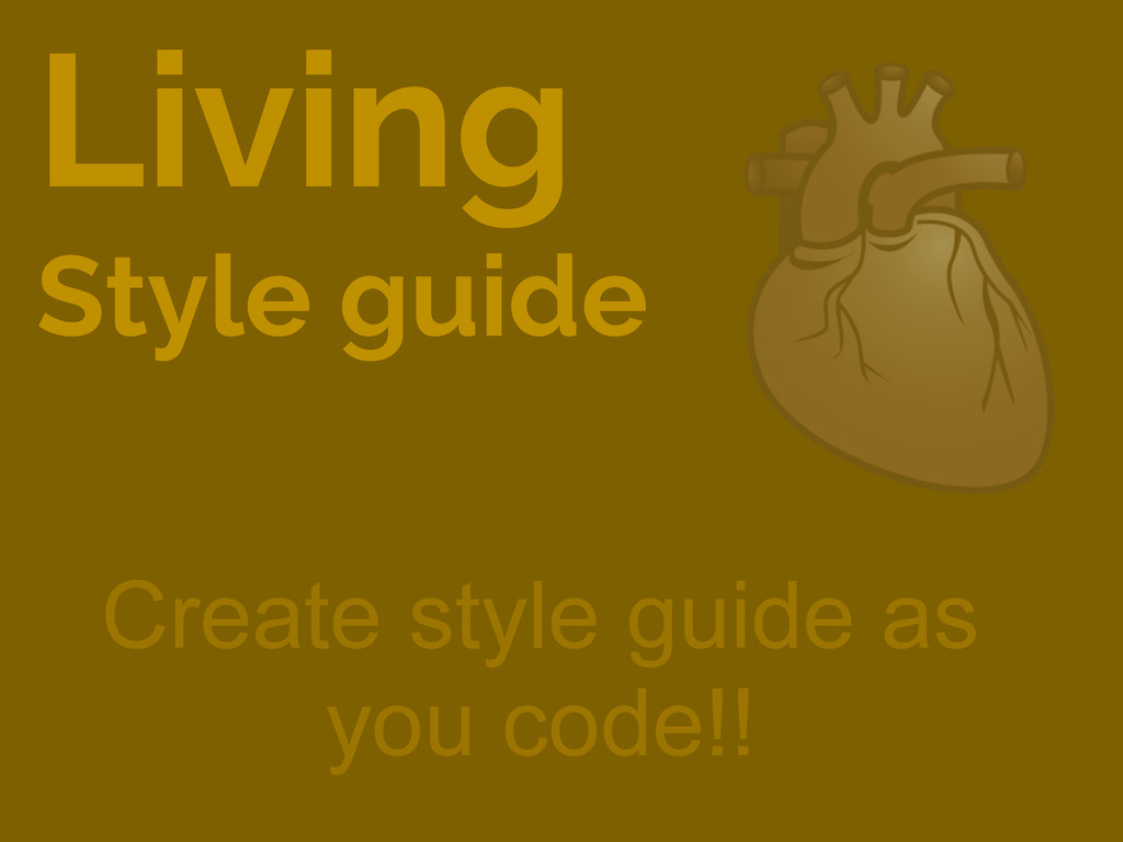 Living Style guide Create style guide as you co...