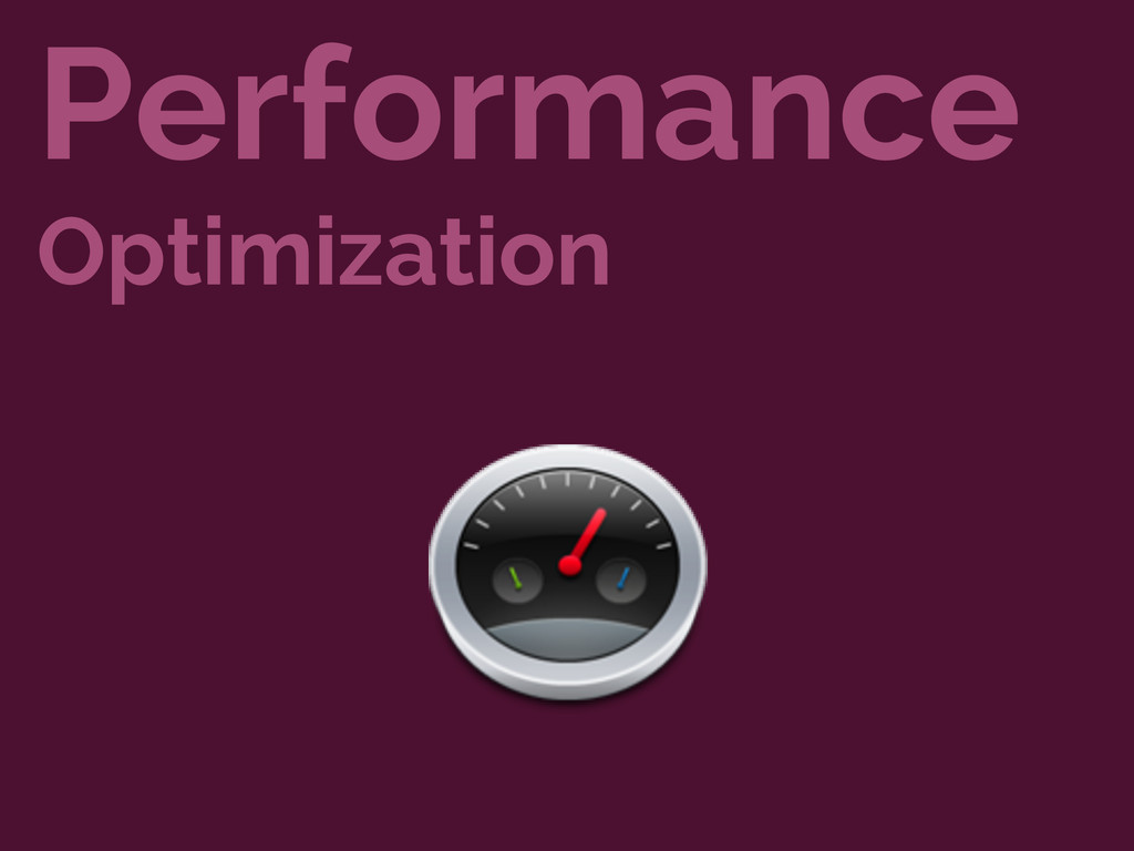 Performance Optimization