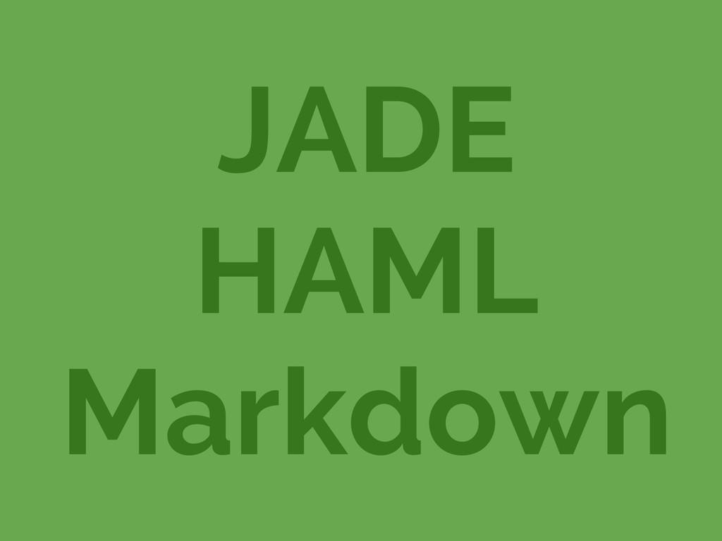 JADE HAML Markdown