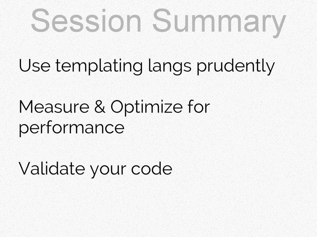 Session Summary Use templating langs prudently ...