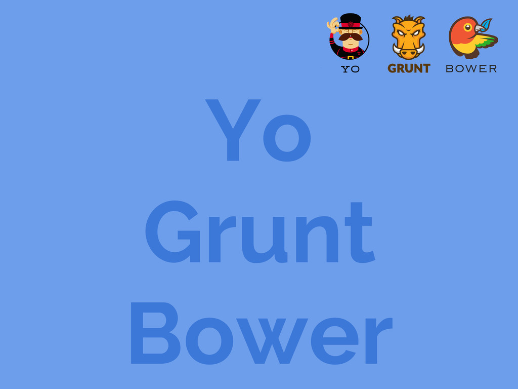 Yo Grunt Bower