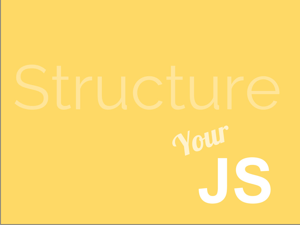 JS Structure Your