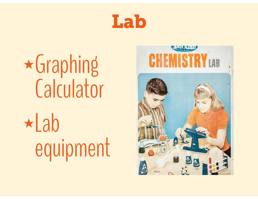 Lab ★Graphing Calculator ★Lab equipment
