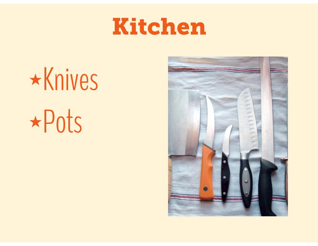 Kitchen ★Knives ★Pots