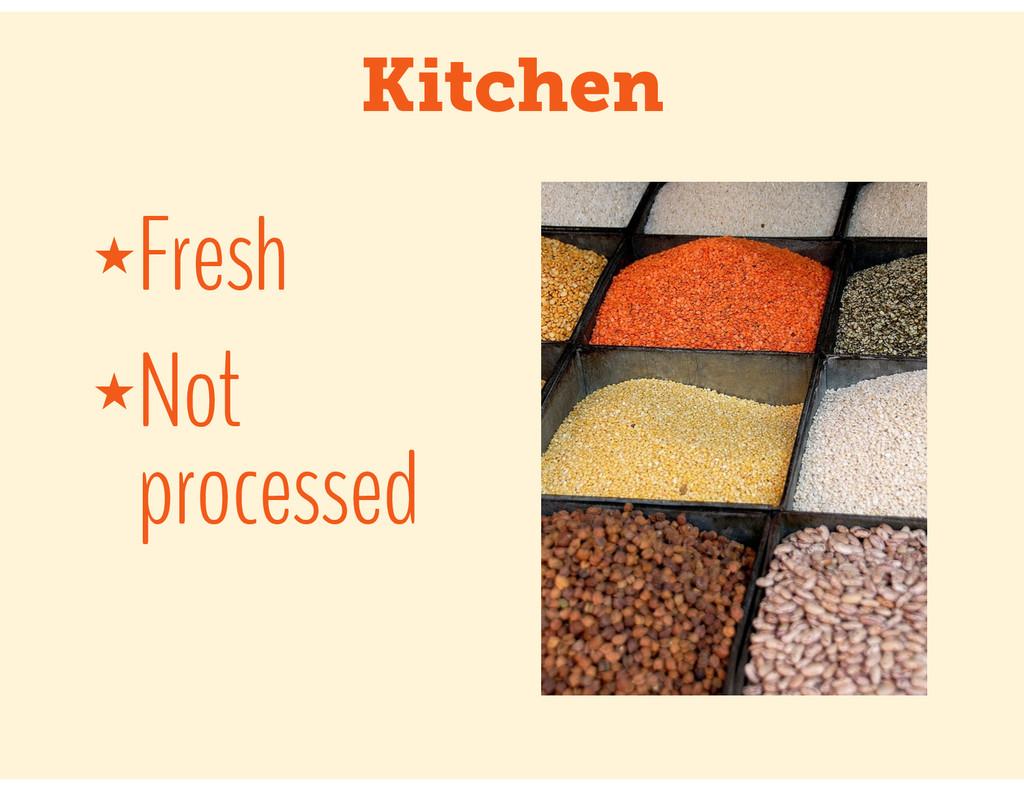 Kitchen ★Fresh ★Not processed