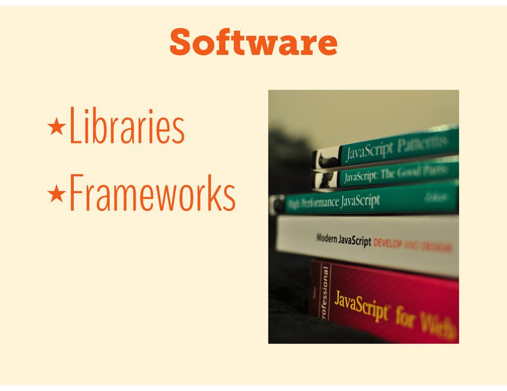 Software ★Libraries ★Frameworks