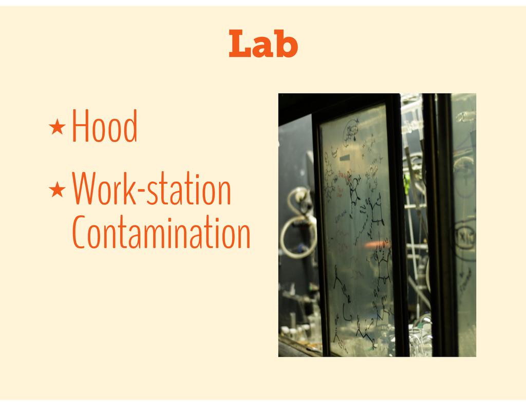 Lab ★ Hood ★ Work-station Contamination