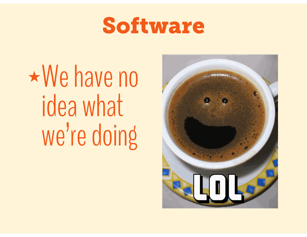 Software ★We have no idea what we're doing