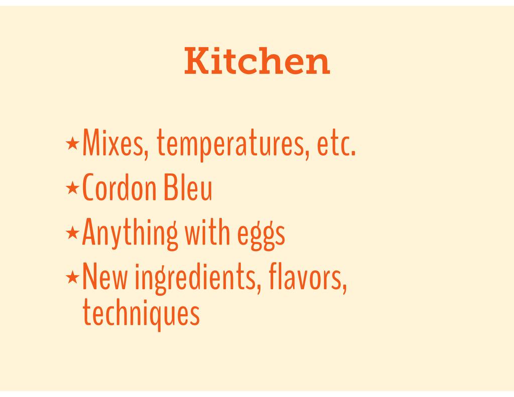 Kitchen ★Mixes, temperatures, etc. ★Cordon Bleu...