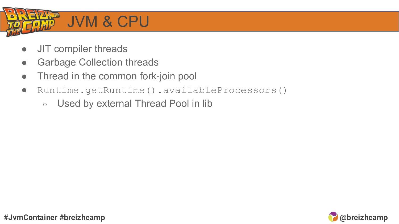 @breizhcamp #JvmContainer #breizhcamp JVM & CPU...