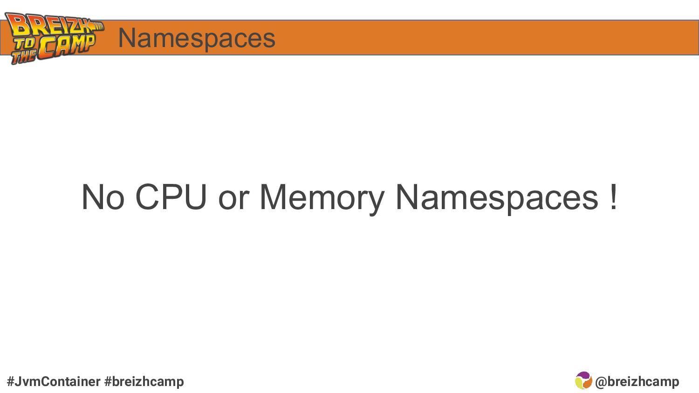@breizhcamp #JvmContainer #breizhcamp No CPU or...