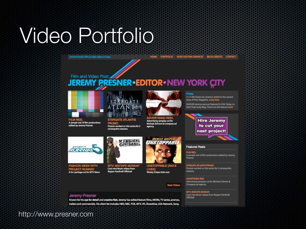 Video Portfolio http://www.presner.com