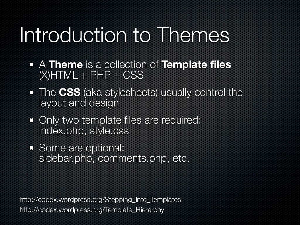 Introduction to Themes A Theme is a collection ...
