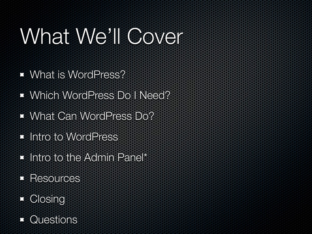 What We'll Cover What is WordPress? Which WordP...
