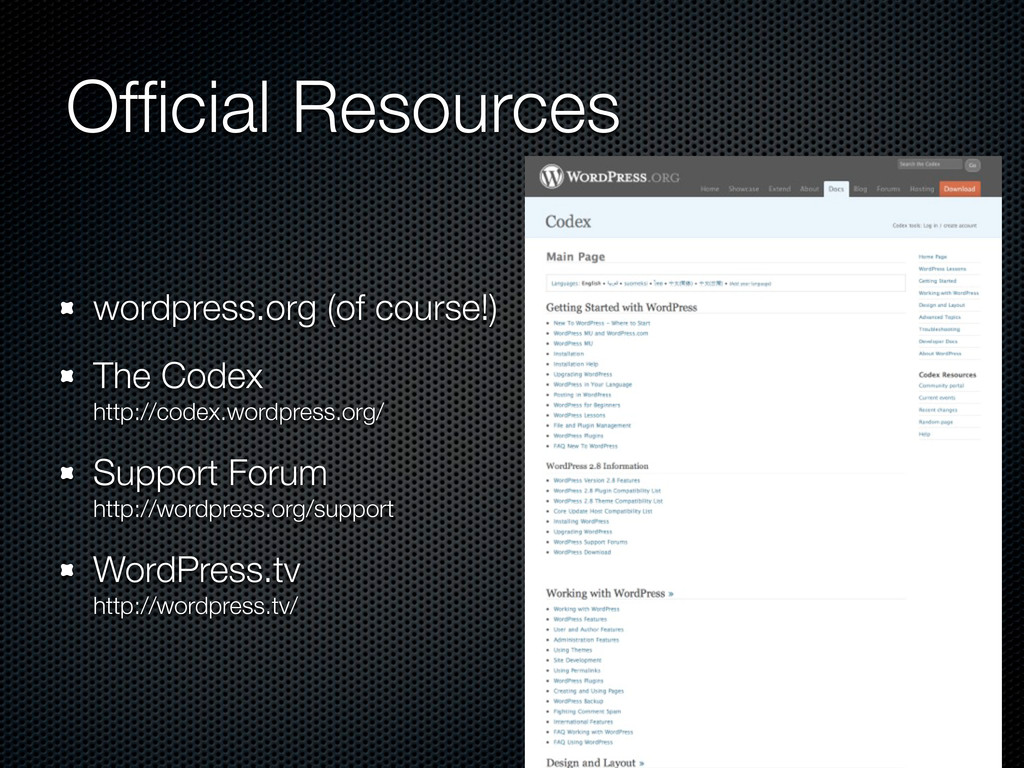 Official Resources wordpress.org (of course!) Th...