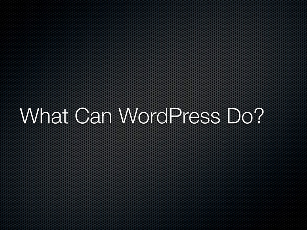 What Can WordPress Do?