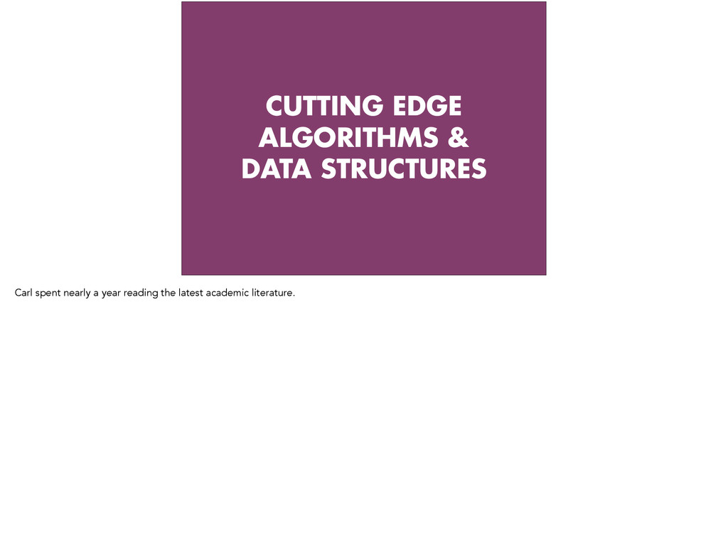 CUTTING EDGE ALGORITHMS & DATA STRUCTURES Carl ...