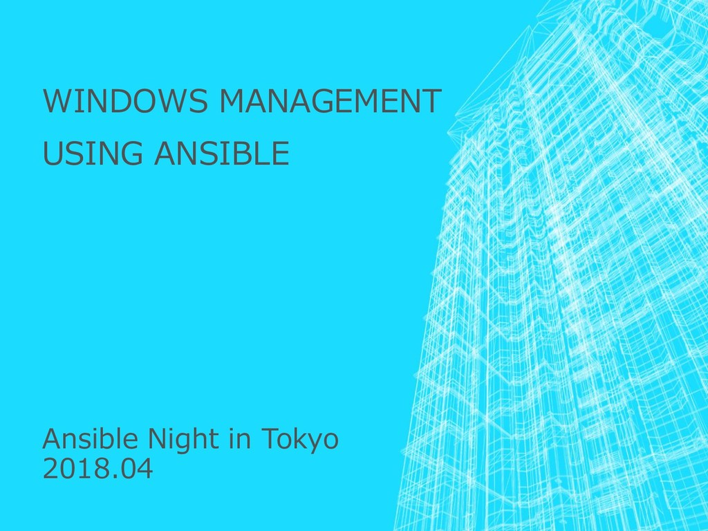 WINDOWS MANAGEMENT USING ANSIBLE Ansible Night ...