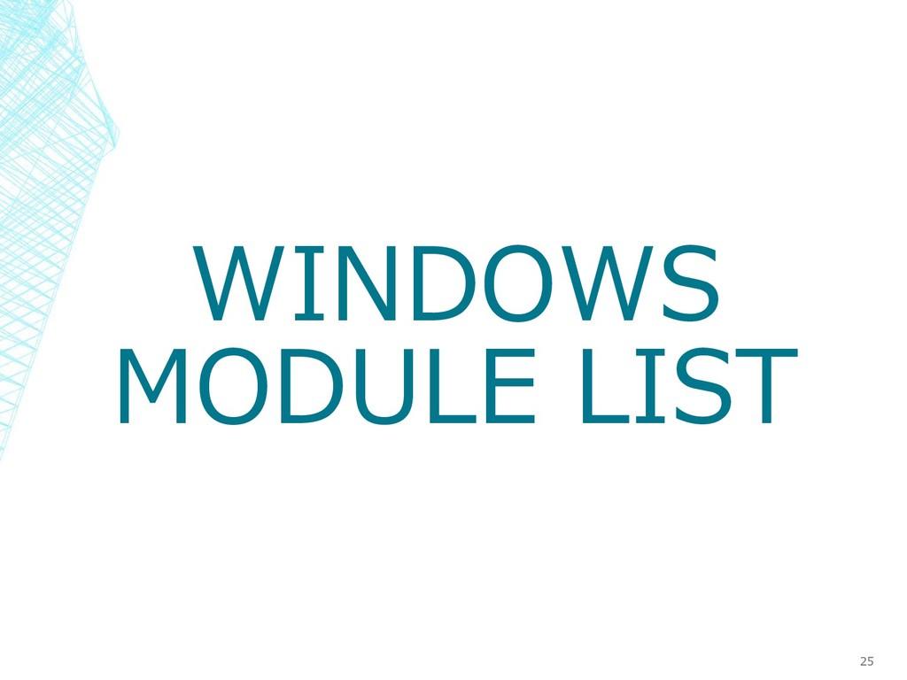 WINDOWS MODULE LIST 25