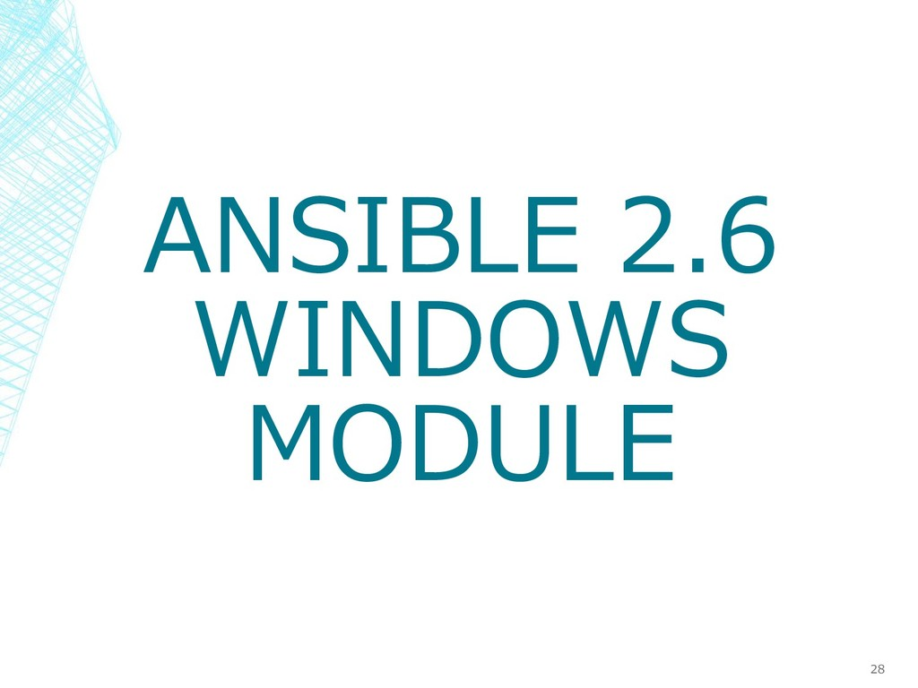 ANSIBLE 2.6 WINDOWS MODULE 28