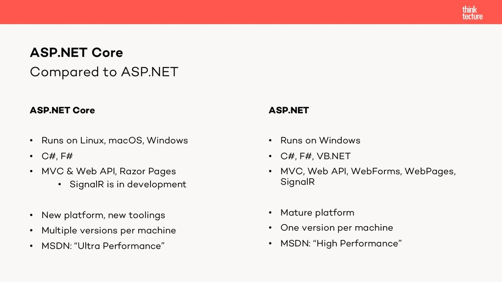 Compared to ASP.NET ASP.NET Core • Runs on Linu...