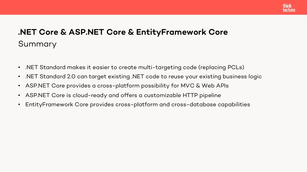 Summary • .NET Standard makes it easier to crea...