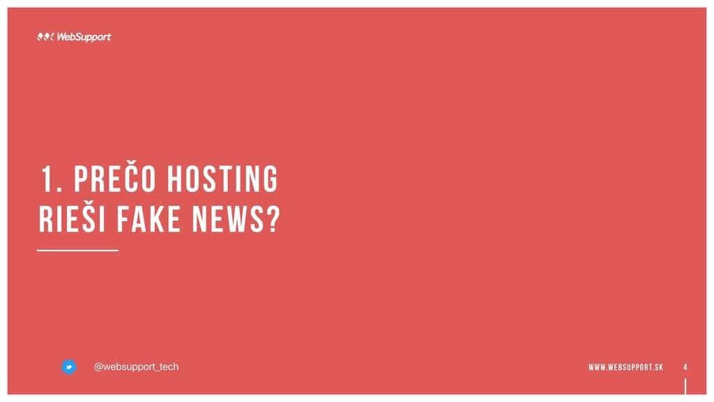 4 1. prečo hosting rieši fake news? @websupport...