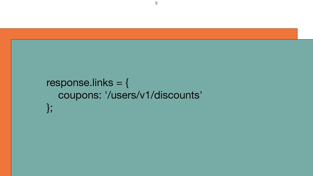 response.links = {  coupons: '/users/v1/discoun...