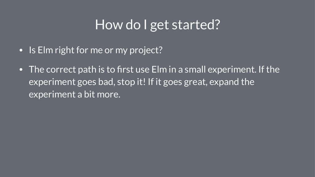 How do I get started? • Is Elm right for me or ...