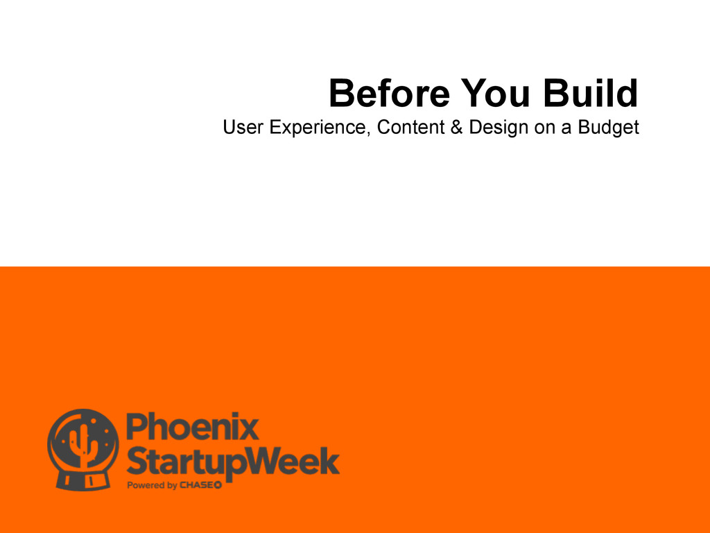 Before You Build User Experience, Content & Des...
