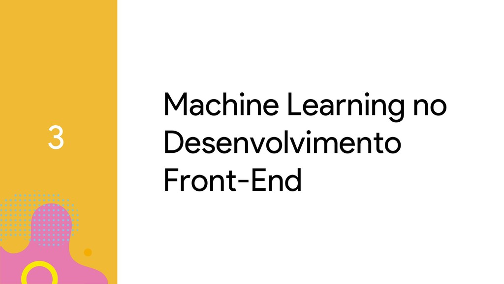 Machine Learning no Desenvolvimento Front-End 3