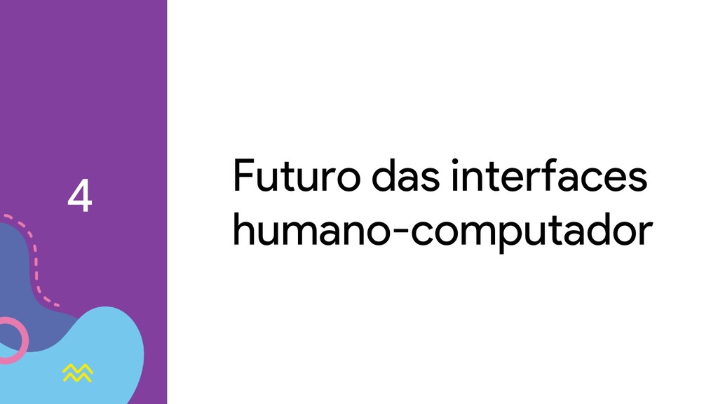 Futuro das interfaces humano-computador 4