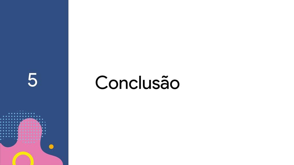 Conclusão 5