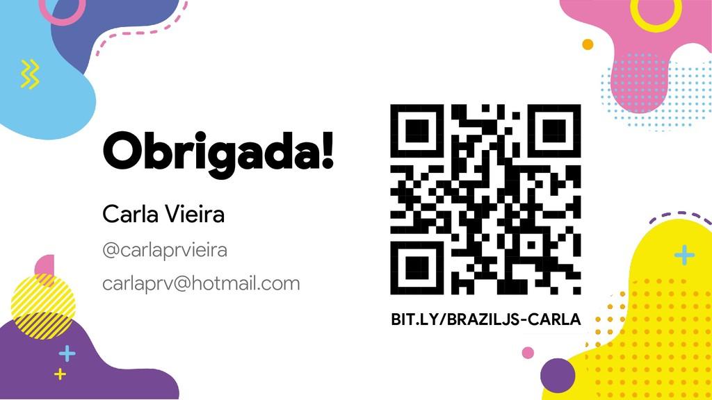 Carla Vieira @carlaprvieira carlaprv@hotmail.co...