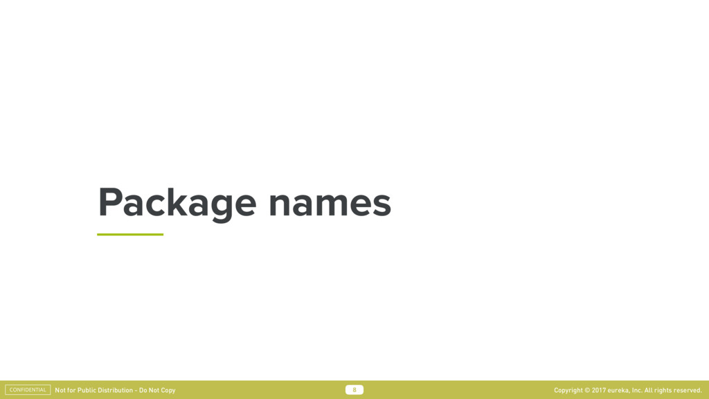 Package names 8 Copyright © 2017 eureka, Inc. A...