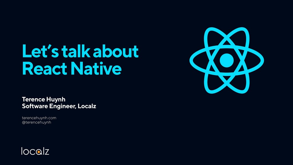 Let's talk about React Native Terence Huynh S...
