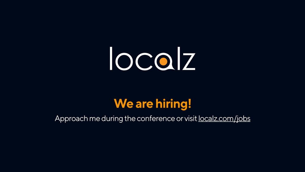 We are hiring! Approach me during the conferenc...