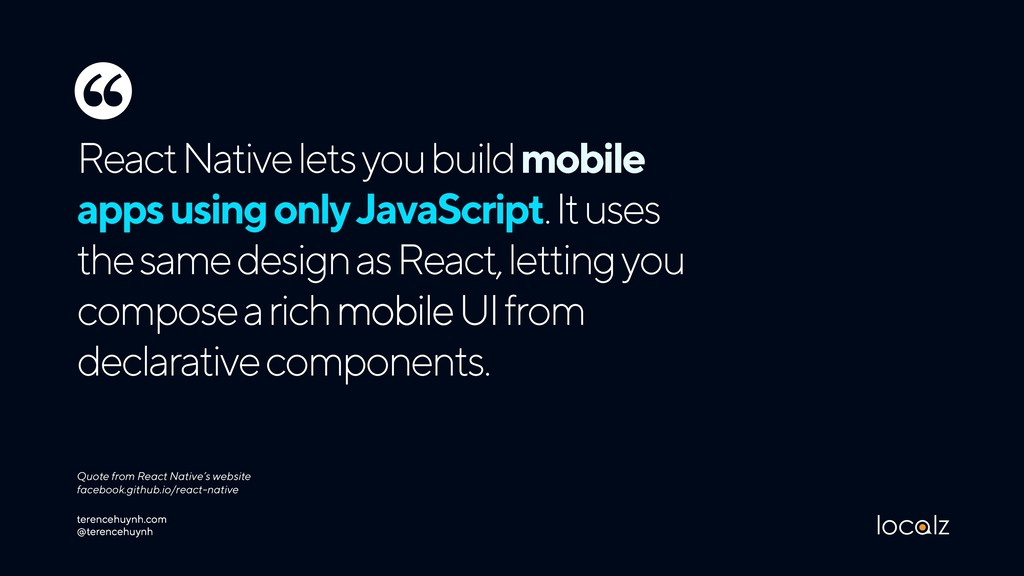 React Native lets you build mobile apps using o...