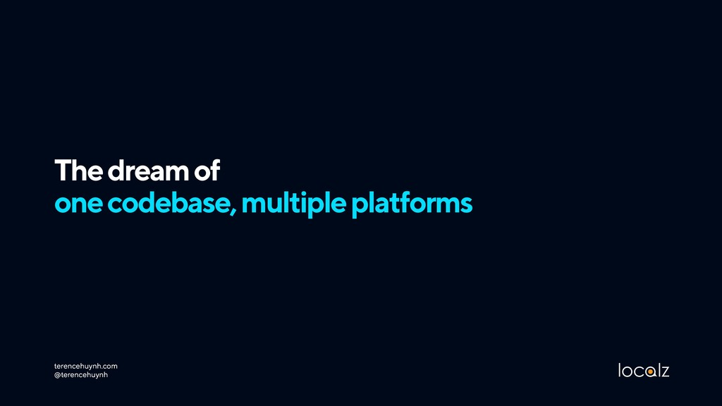 The dream of  one codebase, multiple platforms...
